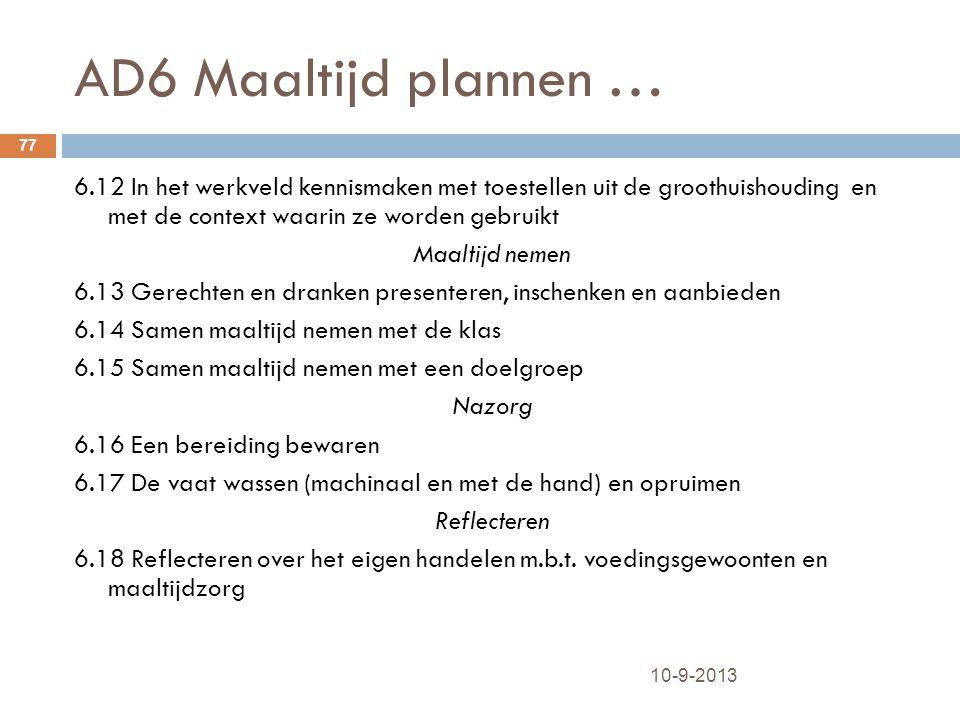 AD6 Maaltijd plannen … 6.12 In het werkveld kennismaken met toestellen uit de groothuishouding en met de context waarin ze worden gebruikt.