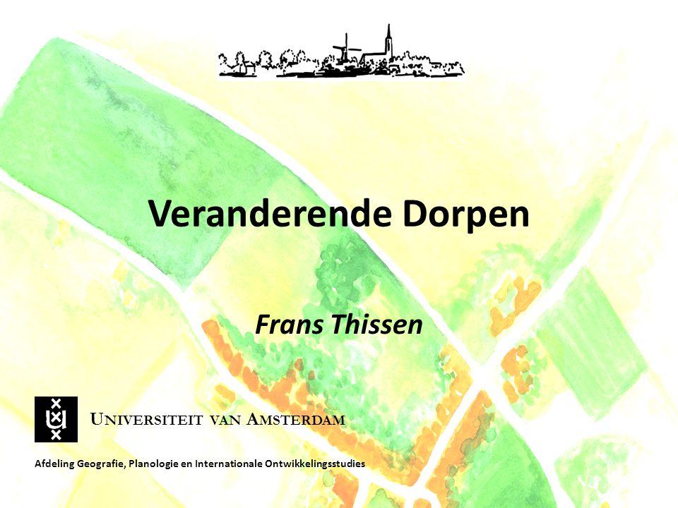 Veranderende Dorpen Frans Thissen Universiteit van Amsterdam