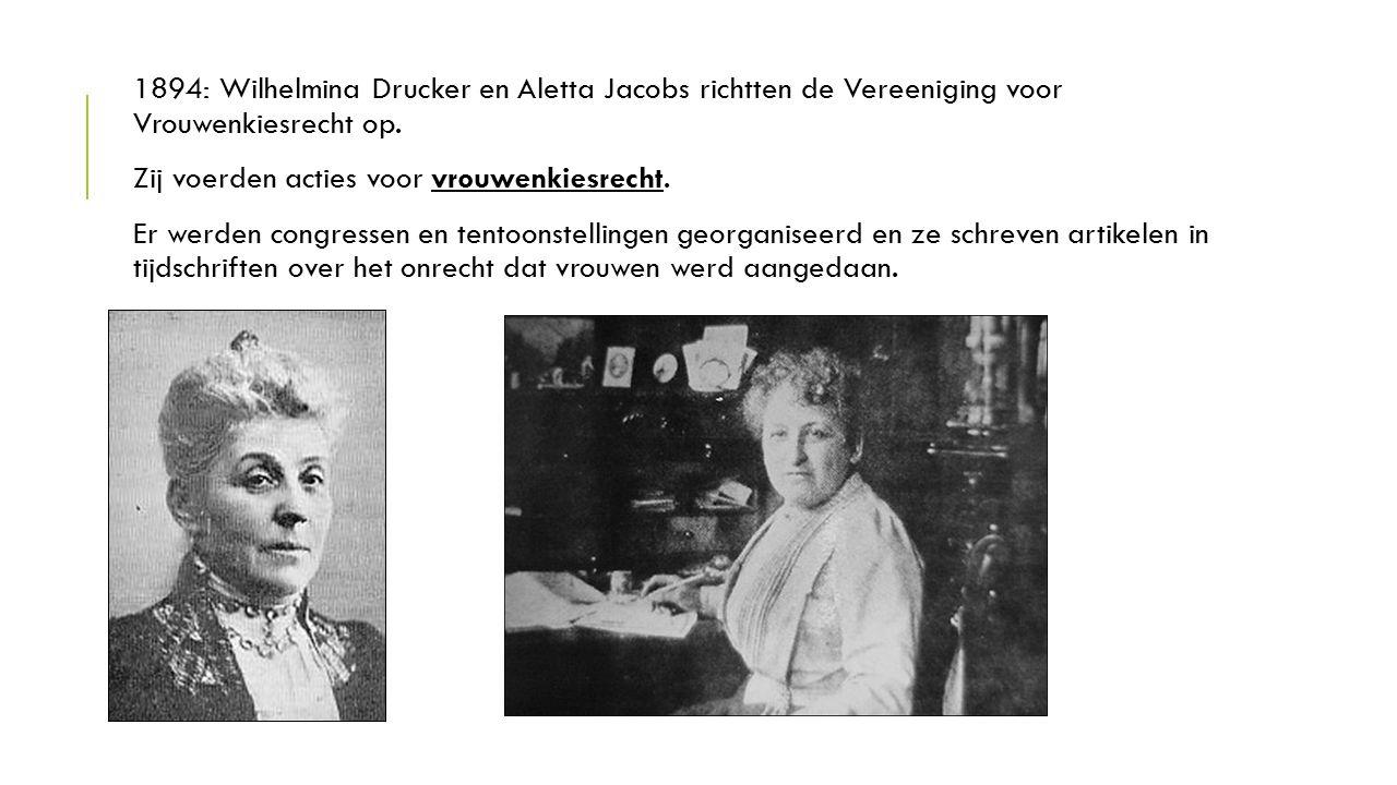 1894: Wilhelmina Drucker en Aletta Jacobs richtten de Vereeniging voor Vrouwenkiesrecht op.