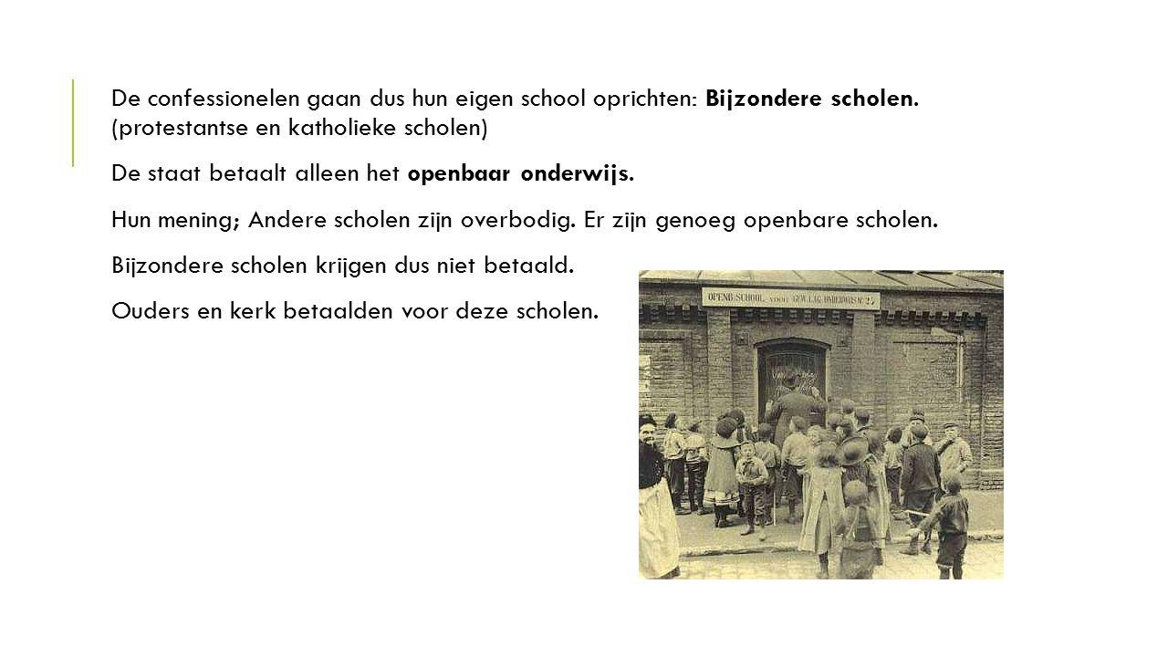 De confessionelen gaan dus hun eigen school oprichten: Bijzondere scholen. (protestantse en katholieke scholen)