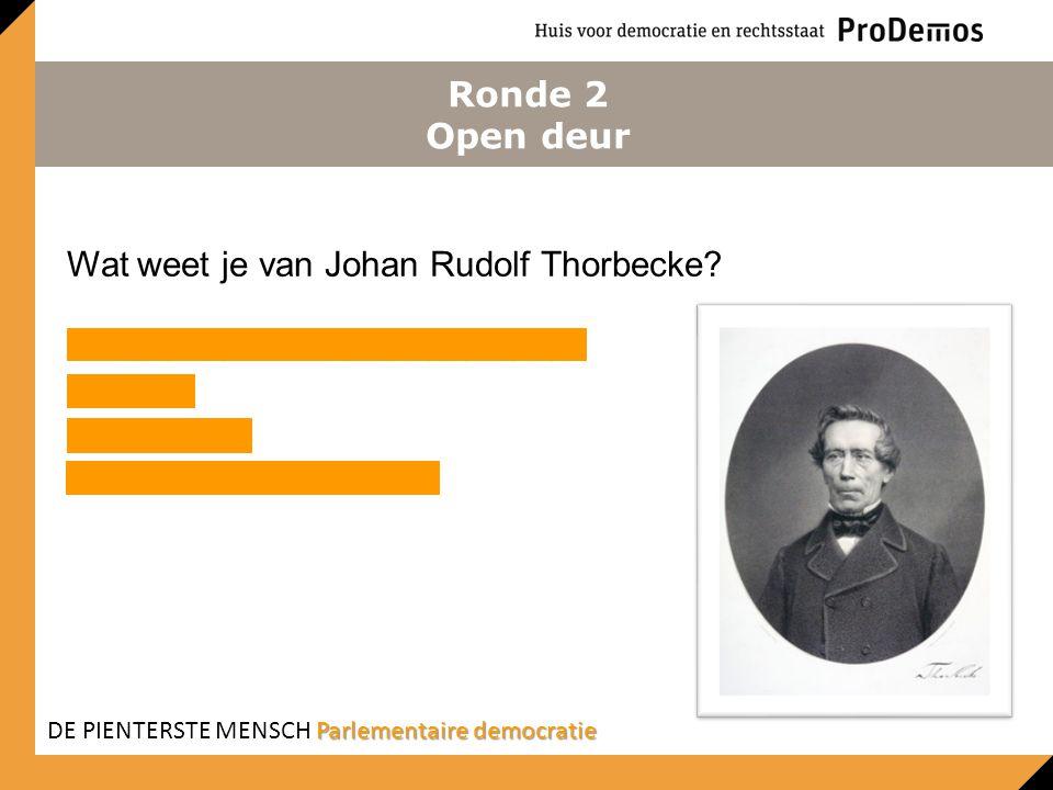 Wat weet je van Johan Rudolf Thorbecke