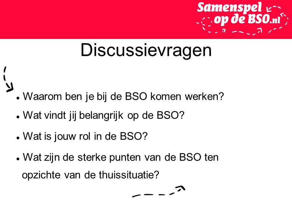 Discussievragen Waarom ben je bij de BSO komen werken