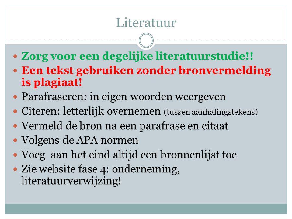 Literatuur Zorg voor een degelijke literatuurstudie!!