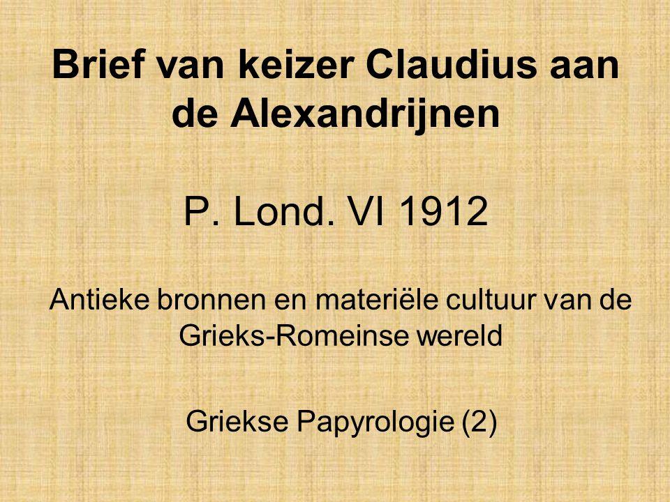 Brief van keizer Claudius aan de Alexandrijnen P. Lond. VI 1912