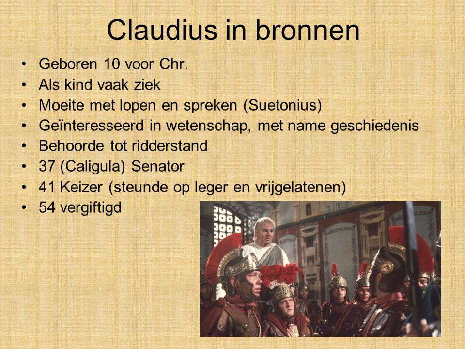 Claudius in bronnen Geboren 10 voor Chr. Als kind vaak ziek
