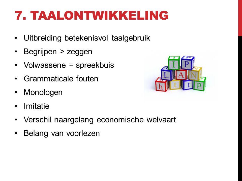 7. Taalontwikkeling Uitbreiding betekenisvol taalgebruik