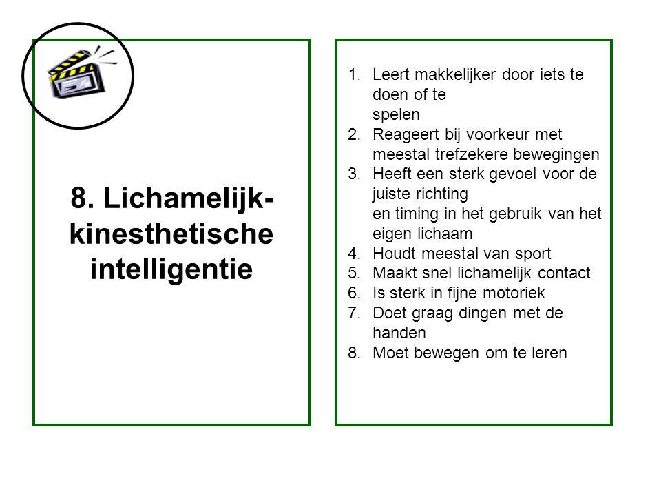 8. Lichamelijk-kinesthetische intelligentie