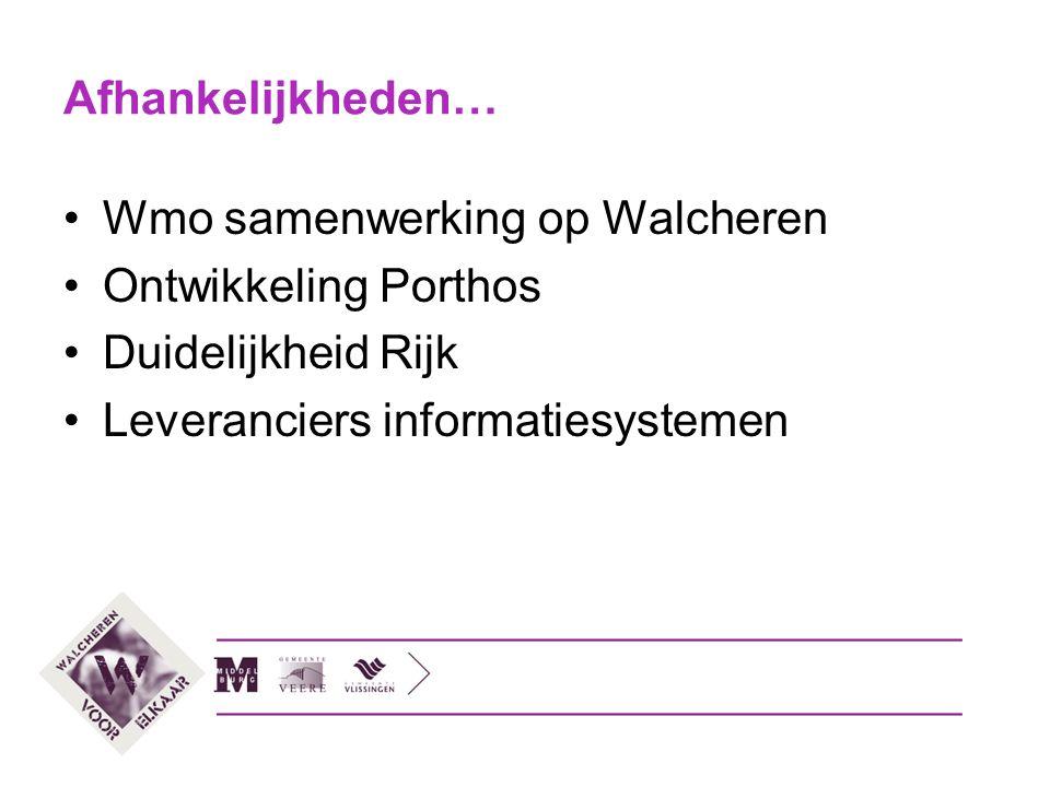 Afhankelijkheden… Wmo samenwerking op Walcheren. Ontwikkeling Porthos.