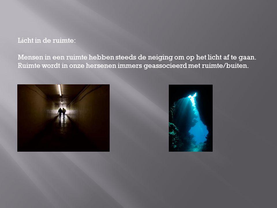 Licht in de ruimte: Mensen in een ruimte hebben steeds de neiging om op het licht af te gaan.