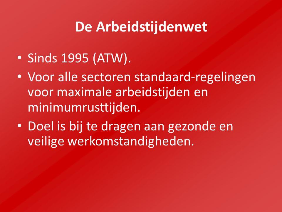 De Arbeidstijdenwet Sinds 1995 (ATW).