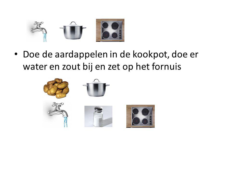 Doe de aardappelen in de kookpot, doe er water en zout bij en zet op het fornuis