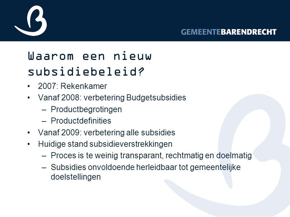 Waarom een nieuw subsidiebeleid
