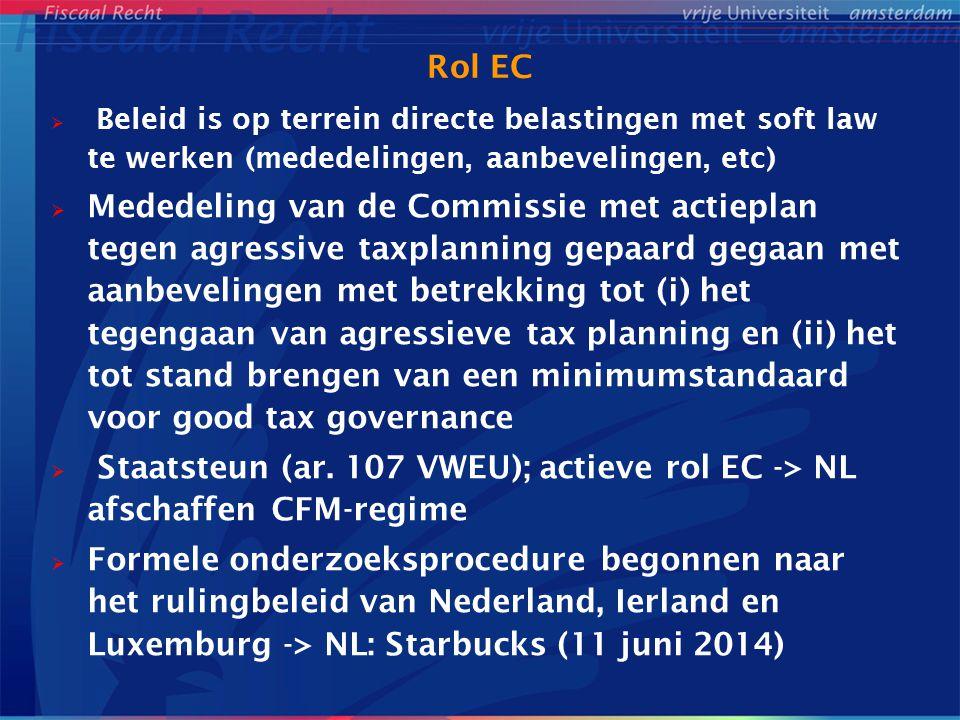 Rol EC Beleid is op terrein directe belastingen met soft law te werken (mededelingen, aanbevelingen, etc)