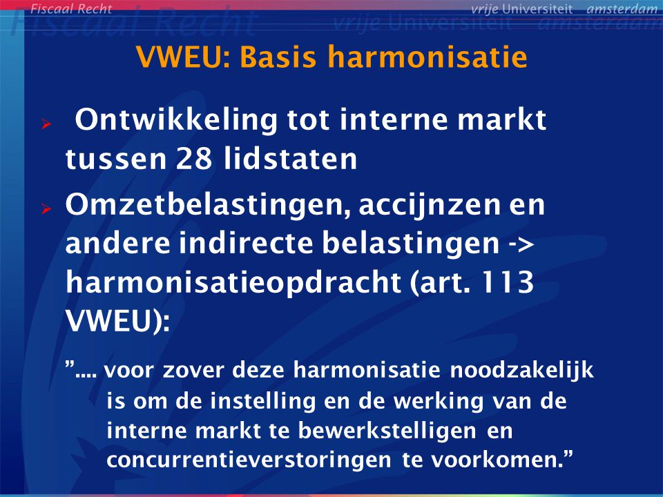 VWEU: Basis harmonisatie
