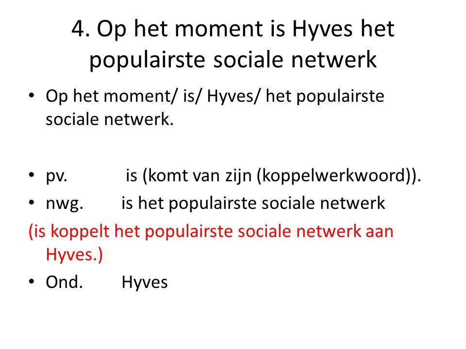 4. Op het moment is Hyves het populairste sociale netwerk