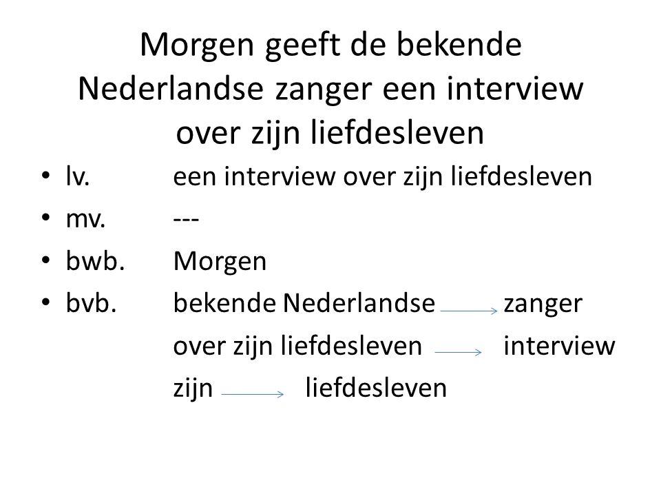 Morgen geeft de bekende Nederlandse zanger een interview over zijn liefdesleven