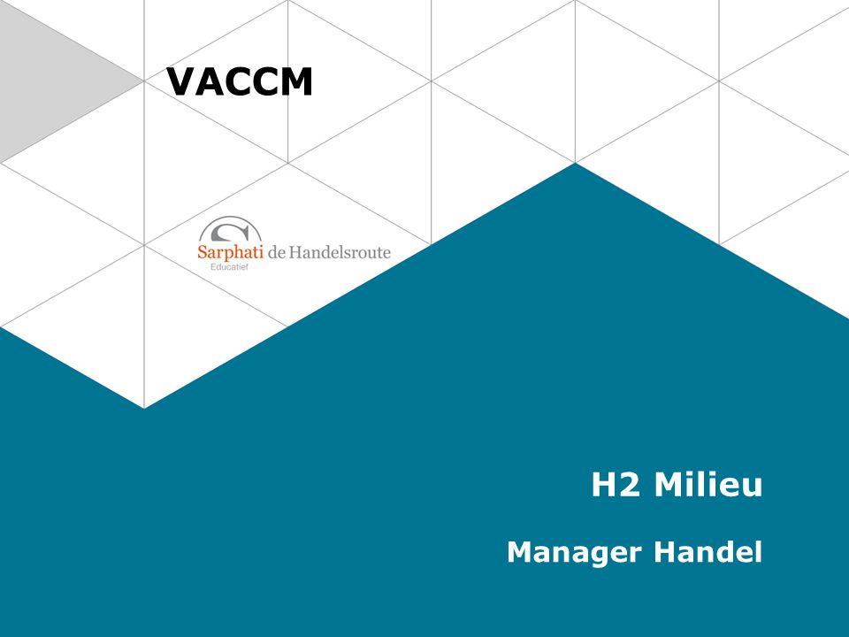 VACCM H2 Milieu Manager Handel