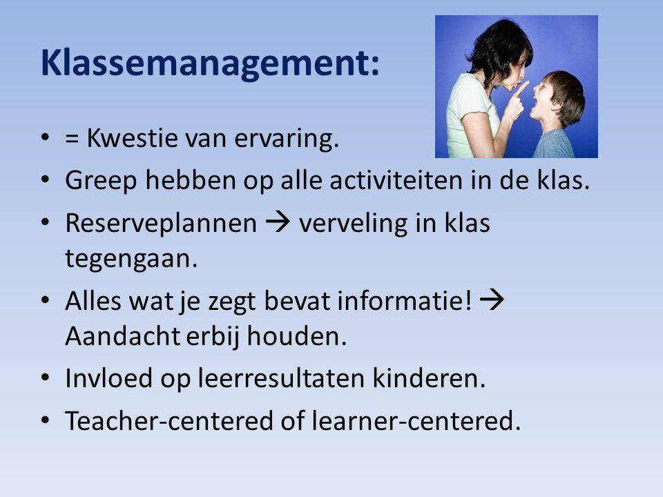 Klassemanagement: = Kwestie van ervaring.