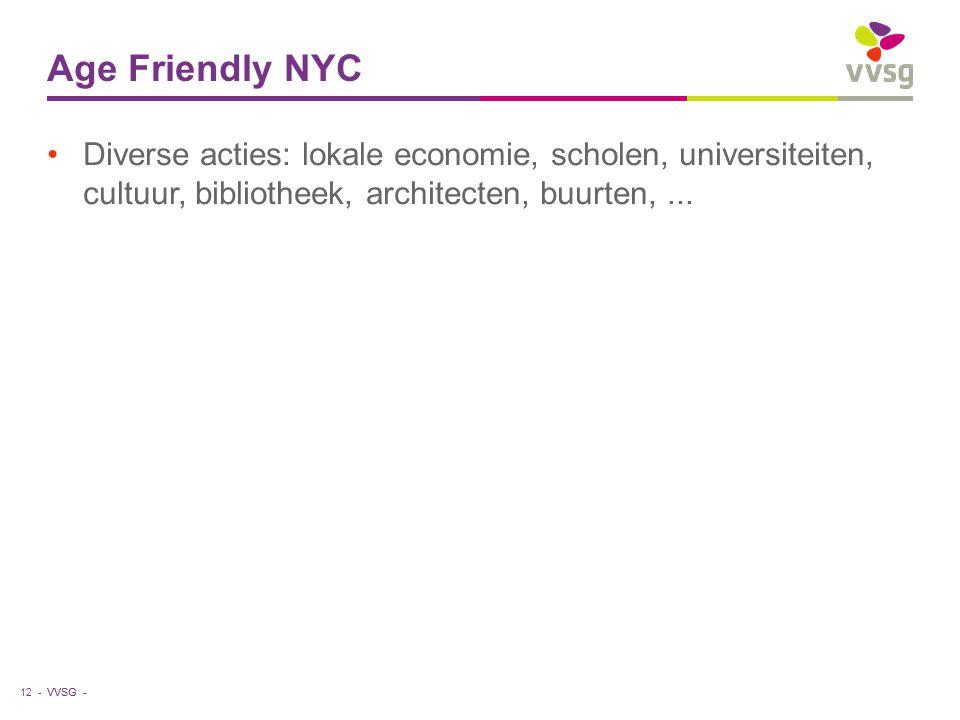 Age Friendly NYC Diverse acties: lokale economie, scholen, universiteiten, cultuur, bibliotheek, architecten, buurten, ...