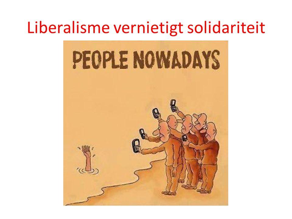 Liberalisme vernietigt solidariteit