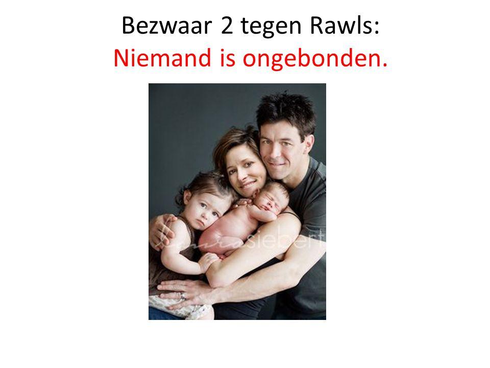 Bezwaar 2 tegen Rawls: Niemand is ongebonden.