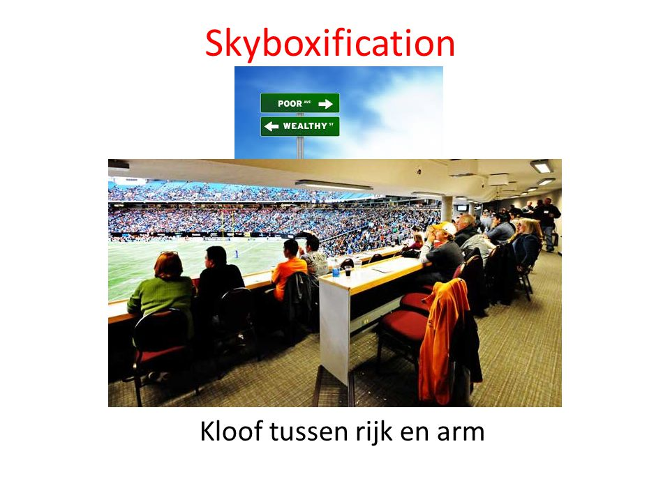 Skyboxification Kloof tussen rijk en arm