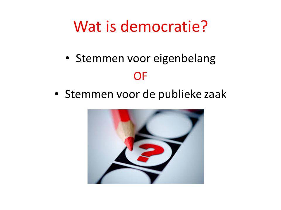 Wat is democratie Stemmen voor eigenbelang OF