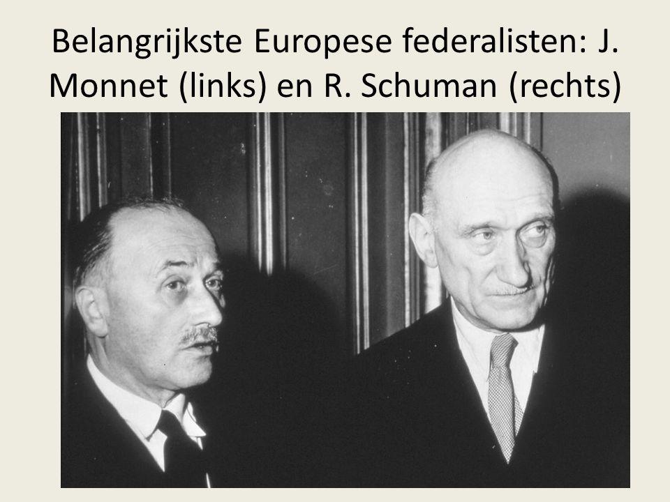 Belangrijkste Europese federalisten: J. Monnet (links) en R