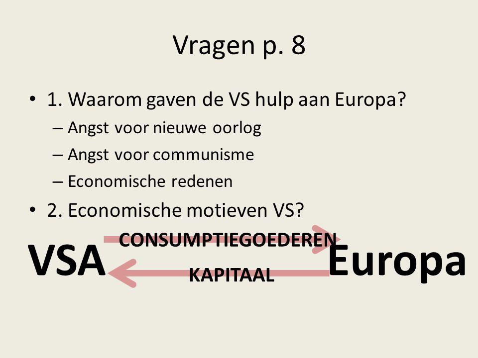 VSA Europa Vragen p. 8 1. Waarom gaven de VS hulp aan Europa