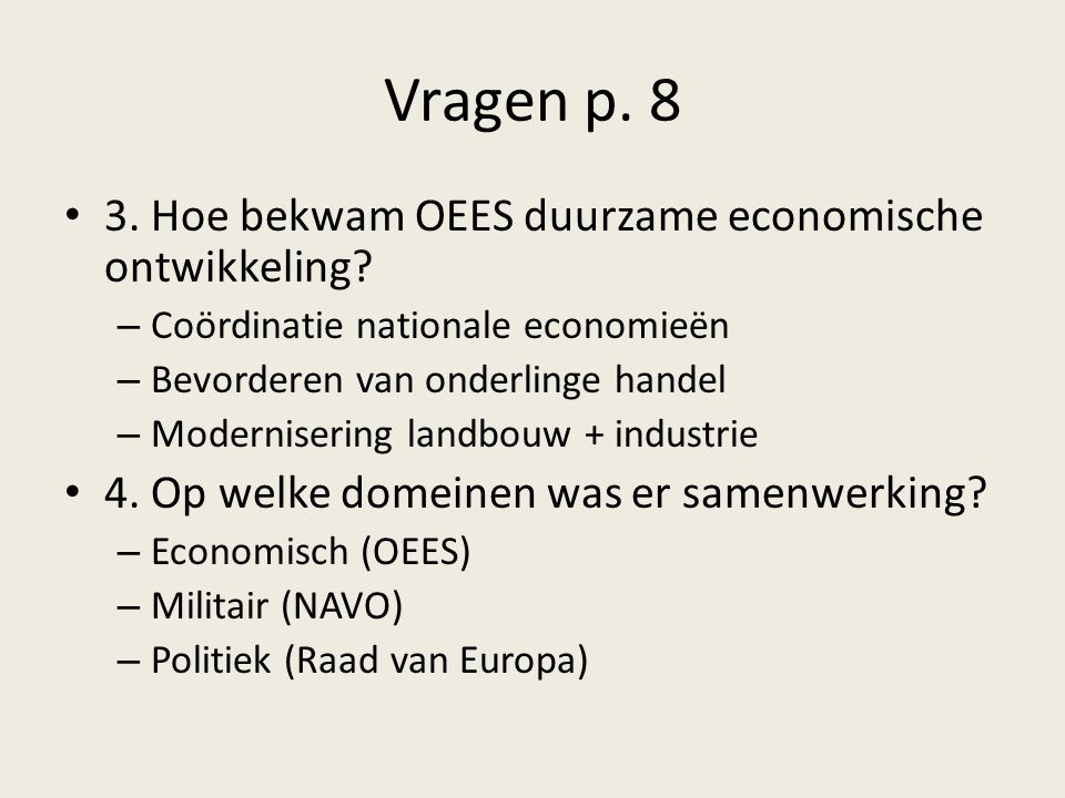 Vragen p. 8 3. Hoe bekwam OEES duurzame economische ontwikkeling