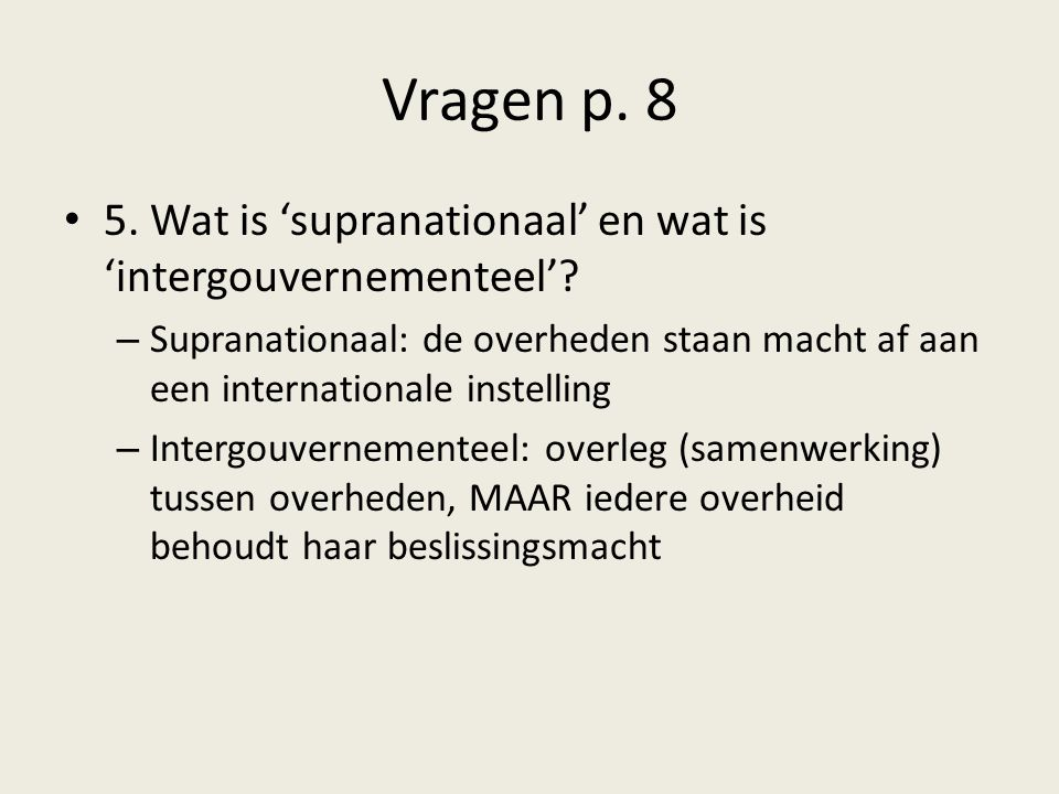 Vragen p. 8 5. Wat is 'supranationaal' en wat is 'intergouvernementeel'