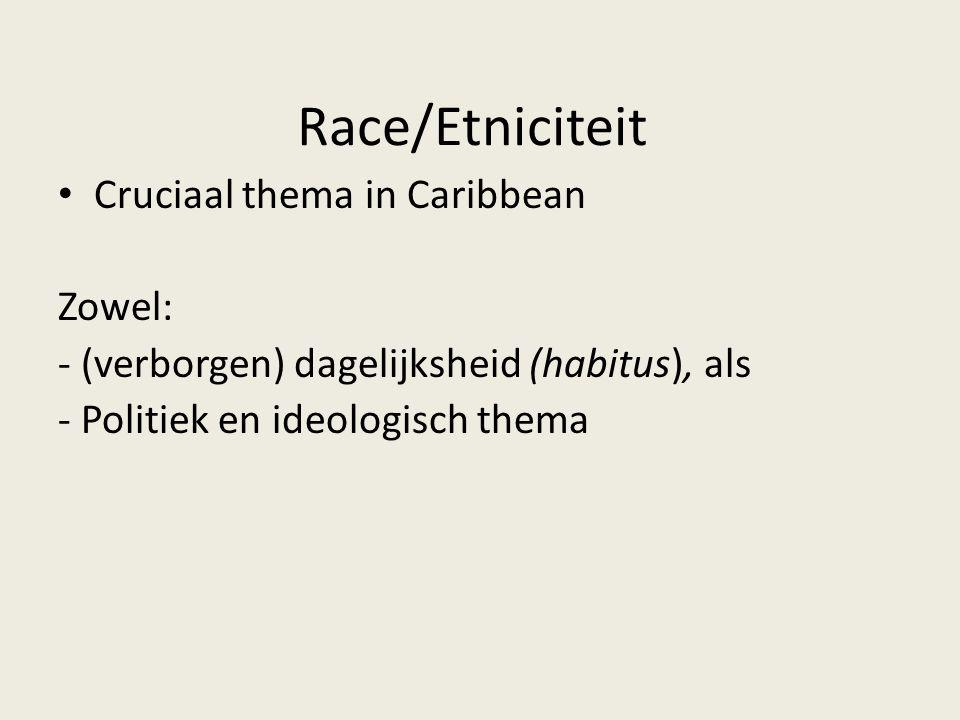 Race/Etniciteit Cruciaal thema in Caribbean Zowel: