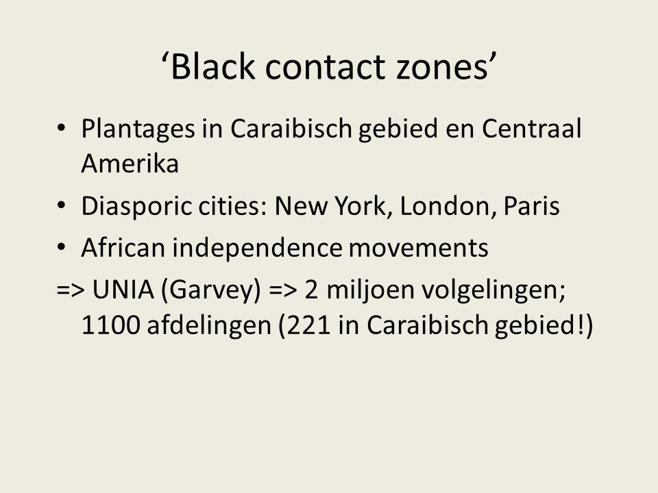 'Black contact zones' Plantages in Caraibisch gebied en Centraal Amerika. Diasporic cities: New York, London, Paris.