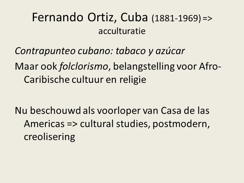 Fernando Ortiz, Cuba (1881-1969) => acculturatie
