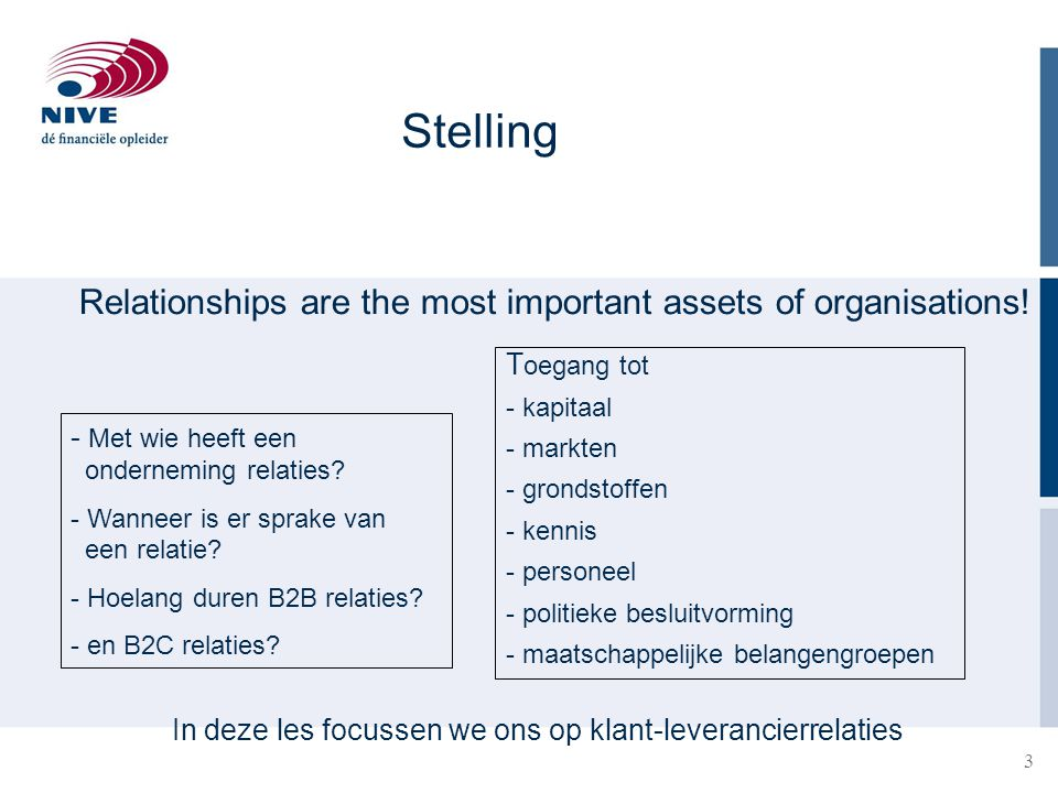 Stelling Relationships are the most important assets of organisations!