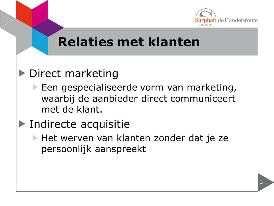Relaties met klanten Direct marketing Indirecte acquisitie