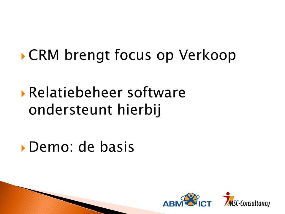 CRM brengt focus op Verkoop Relatiebeheer software ondersteunt hierbij