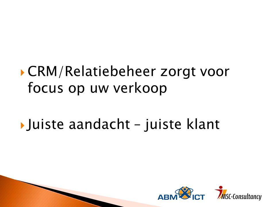 CRM/Relatiebeheer zorgt voor focus op uw verkoop
