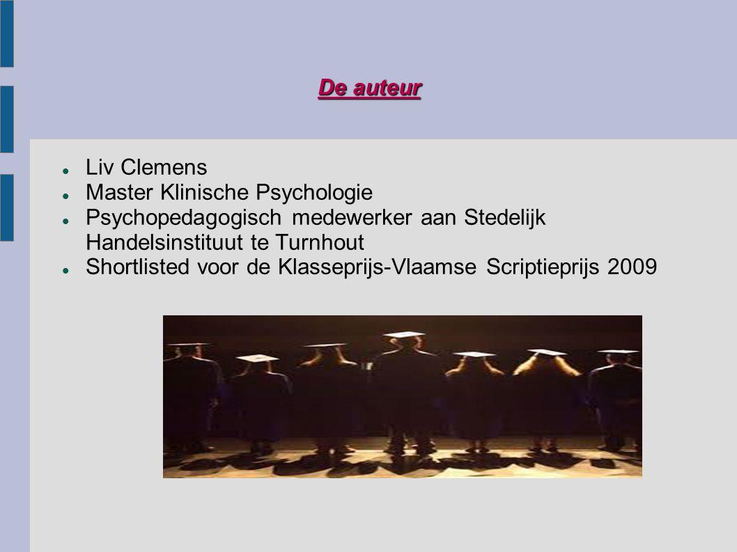 De auteur Liv Clemens. Master Klinische Psychologie. Psychopedagogisch medewerker aan Stedelijk Handelsinstituut te Turnhout.