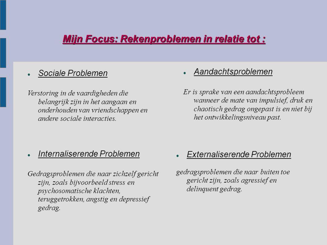 Mijn Focus: Rekenproblemen in relatie tot :