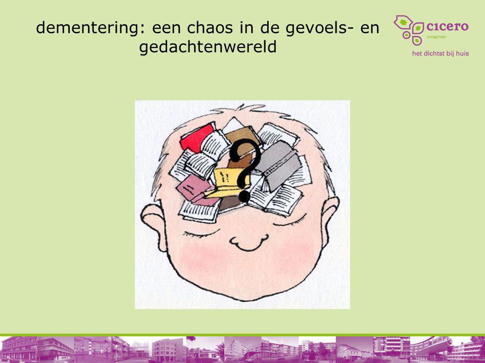 dementering: een chaos in de gevoels- en gedachtenwereld
