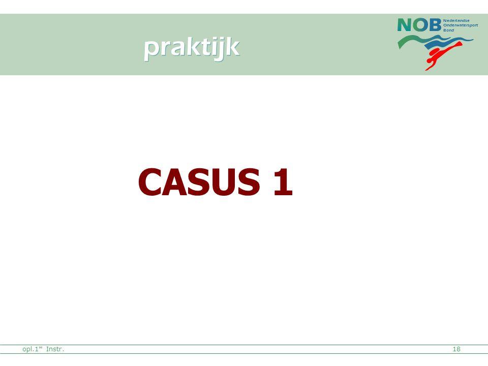 praktijk CASUS 1 opl.1* Instr.