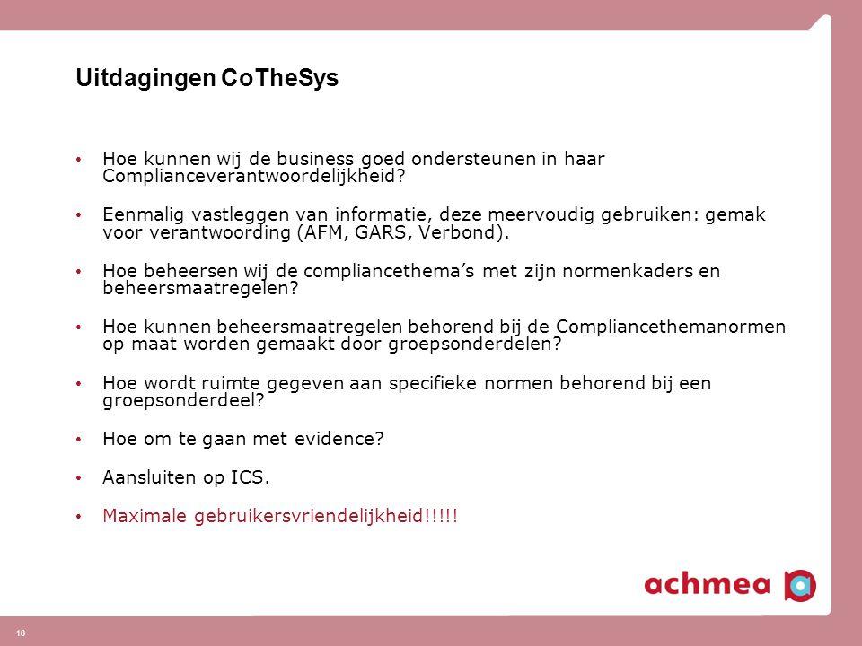 Uitdagingen CoTheSys Hoe kunnen wij de business goed ondersteunen in haar Complianceverantwoordelijkheid