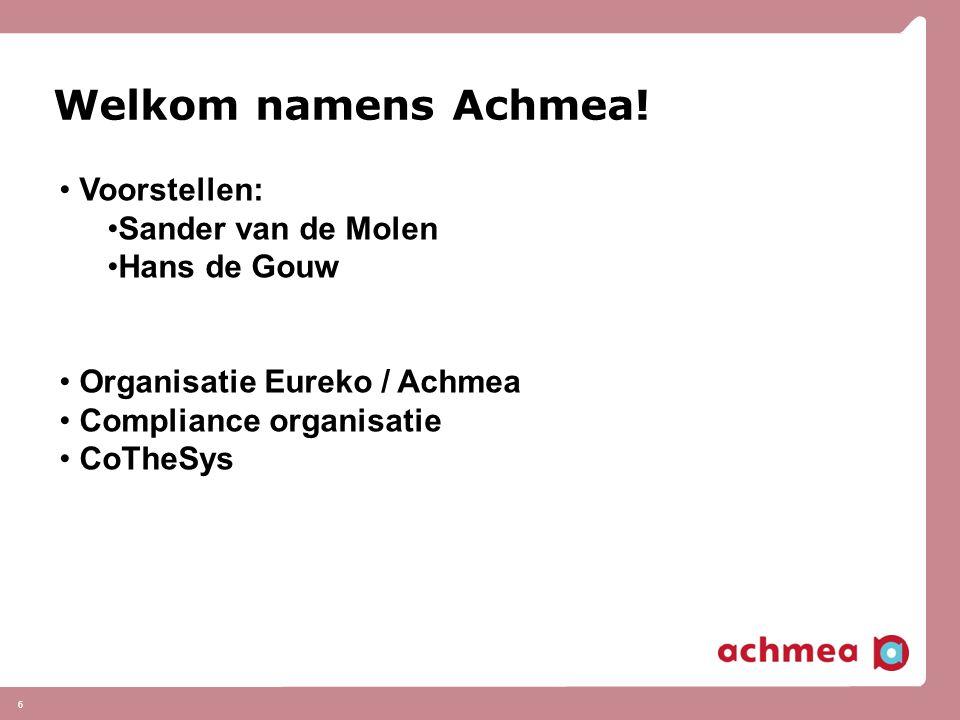 Welkom namens Achmea! Voorstellen: Sander van de Molen Hans de Gouw