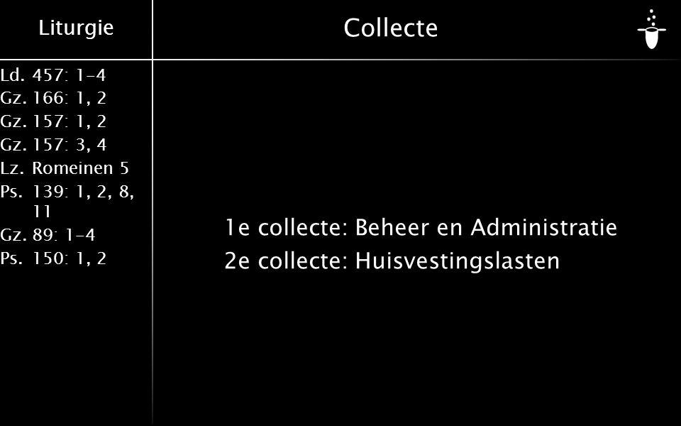 Collecte 1e collecte: Beheer en Administratie 2e collecte: Huisvestingslasten