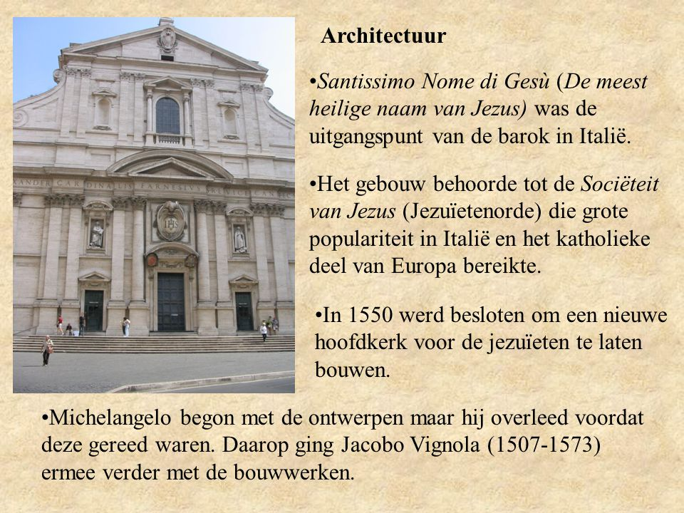Architectuur Santissimo Nome di Gesù (De meest heilige naam van Jezus) was de uitgangspunt van de barok in Italië.