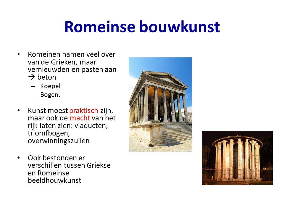 Romeinse bouwkunst Romeinen namen veel over van de Grieken, maar vernieuwden en pasten aan  beton.