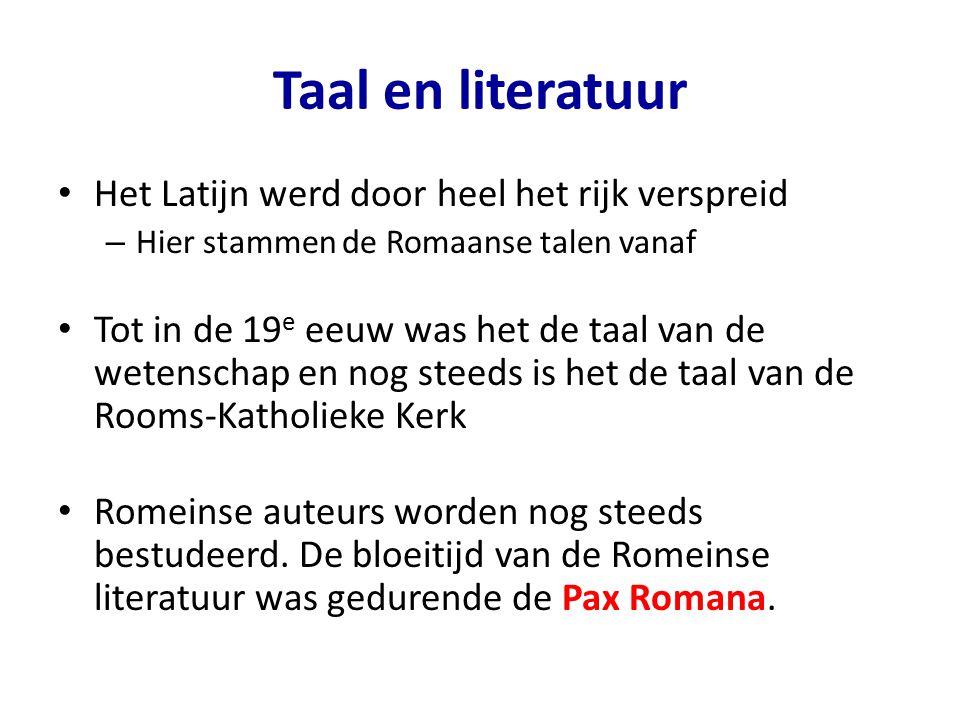 Taal en literatuur Het Latijn werd door heel het rijk verspreid