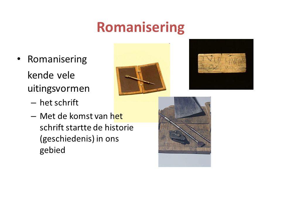 Romanisering Romanisering kende vele uitingsvormen het schrift