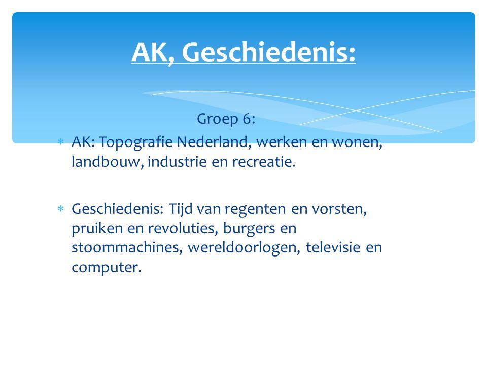 AK, Geschiedenis: Groep 6: